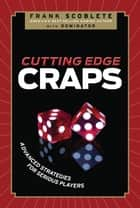 Cutting Edge Craps ebook by Frank Scoblete,Dominator