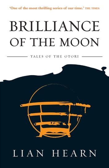 Brilliance Of The Moon ebook by Lian Hearn