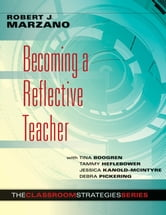 Becoming a Reflective Teacher ebook by Robert J. Marzano,Tina Boogren