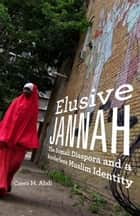 Elusive Jannah ebook by Cawo M. Abdi