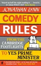 Comedy Rules ebook by Jonathan Lynn