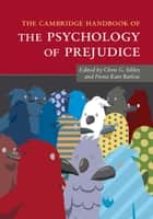 The Cambridge Handbook of the Psychology of Prejudice ebook by Chris G. Sibley,Fiona Kate Barlow
