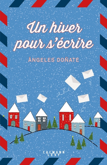 Un hiver pour s'écrire ebook by Angeles Donate