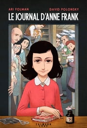 Le Journal d'Anne Frank - Roman graphique eBook by Anne Frank, Ari Folman, David Polonsky