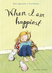 When I am Happiest ebook by Rose  Lagercrantz,Eva  Eriksson