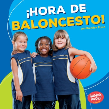 ¡Hora de baloncesto! (Basketball Time!) audiobook by Brendan Flynn