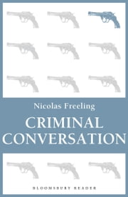 Criminal Conversation ebook by Nicolas Freeling