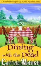 Cozy Mystery: Dining With The Dead (A Millerfield Village Cozy Murder Mysteries Series) - A Millerfield Village Cozy Murder Mysteries Series ekitaplar by Carrie Marsh