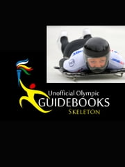 Unofficial Olympic Guidebook - Skeleton ebook by Kyle Richardson