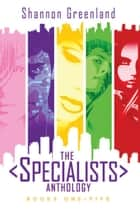 The Specialists Anthology - The Specialists ebook by Shannon Greenland