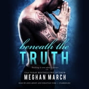 Beneath the Truth audiobook by Meghan March