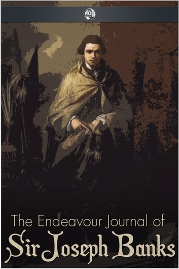 The Endeavour Journal of Sir Joseph Banks eBook by Sir Joseph Banks