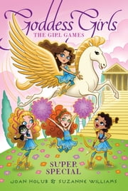 The Girl Games ebook by Joan Holub, Suzanne Williams