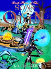 Book Three of the Sons of Odin; Arawn's Carnage ebook by L A Hammer