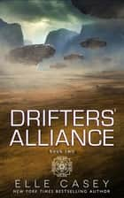 Drifters' Alliance, Book 2 ebook by Elle Casey