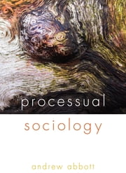 Processual Sociology ebook by Andrew Abbott