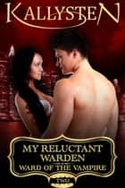 My Reluctant Warden ebook by Kallysten
