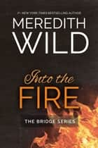 Into The Fire ebook door Meredith Wild