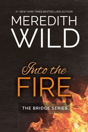 Into The Fire ebook by Meredith Wild