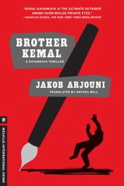 Brother Kemal - A Kayankaya Thriller (5) ebook by Jakob Arjouni,Anthea Bell