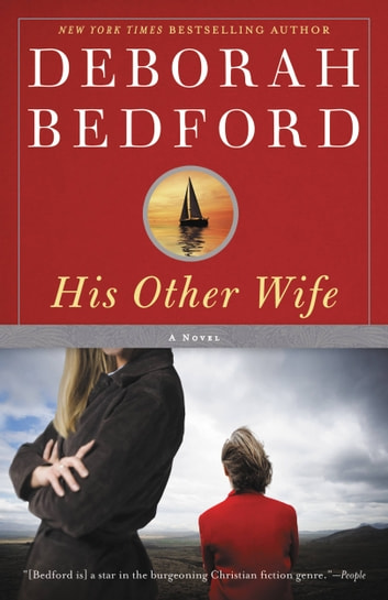 His Other Wife - A Novel ebook by Deborah Bedford