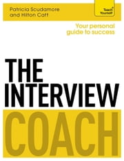 The Interview Coach: Teach Yourself ebook by Pat Scudamore,Hilton Catt