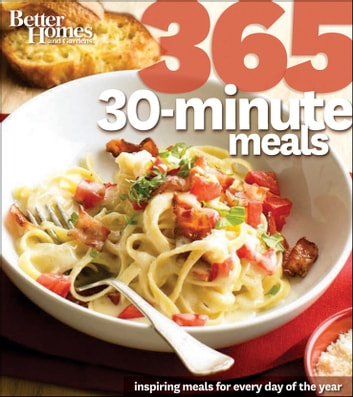 Better Homes and Gardens 365 30-Minute Meals ebook by Better Homes and Gardens