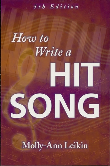 How to Write a Hit Song - Fifth Revised and Updated Edition ekitaplar by Molly-Ann Leikin