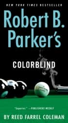 Robert B. Parker's Colorblind ebook by Reed Farrel Coleman