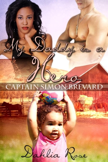 My Daddy Is a Hero 4 (Captain Simon Brevard) - My daddy Is A Hero ebook by Dahlia Rose