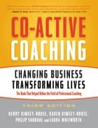Co-Active Coaching ebook by Henry Kimsey-House,Karen Kimsey-House,Phillip Sandahl,Laura Whitworth