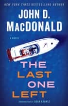 The Last One Left ebook by John D. MacDonald,Dean Koontz