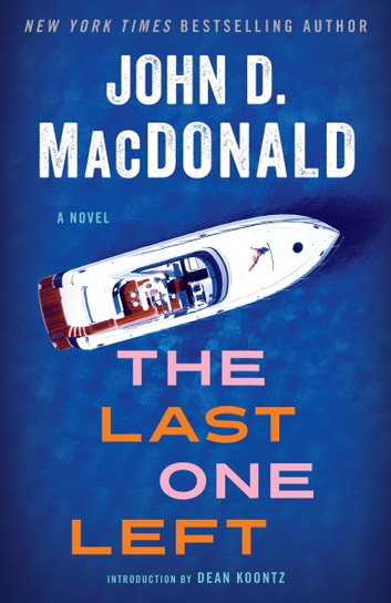 The Last One Left - A Novel ebook by John D. MacDonald