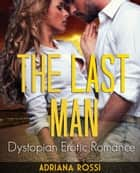 The Last Man ebook by Adriana Rossi