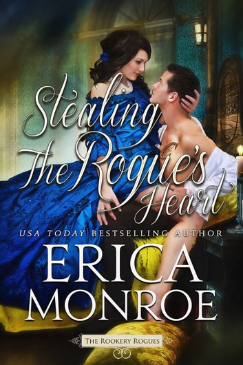 Stealing the Rogue's Heart ebook by Erica Monroe
