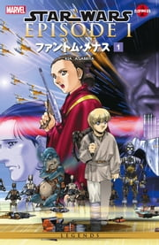 Star Wars The Phantom Menace Vol. 1 ebook by George Lucas,Kia Asamiya