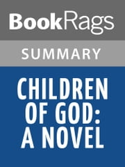 Children of God: A Novel by Mary Doria Russell Summary & Study Guide ebook by BookRags