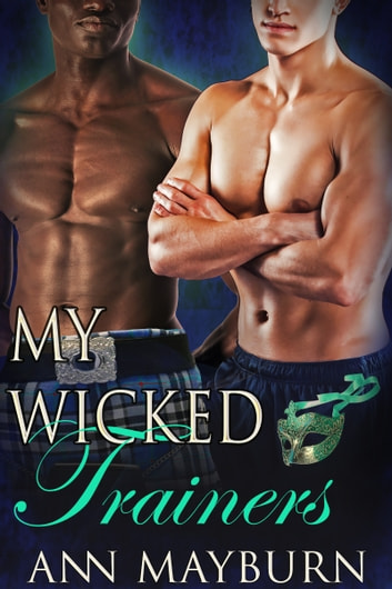 My Wicked Trainers ebook by Ann Mayburn