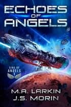 Echoes of Angels ebook by M.A. Larkin, J.S. Morin