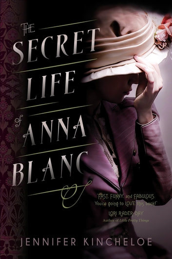 The Secret Life of Anna Blanc ebook by Jennifer Kincheloe