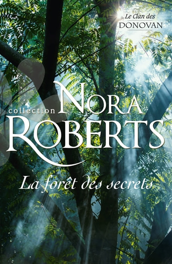La forêt des secrets ebook by Nora Roberts