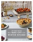 Great British Bake Off: Winter Kitchen ebook by Lizzie Kamenetzky