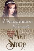 A Scandalous Pursuit ebook by Ava Stone
