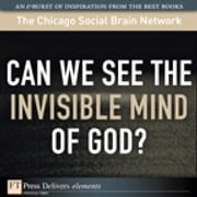 Can We See the Invisible Mind of God? ebook by The Chicago Social Brain Network