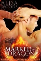 Marked by a Dragon ebook by Alisa Woods
