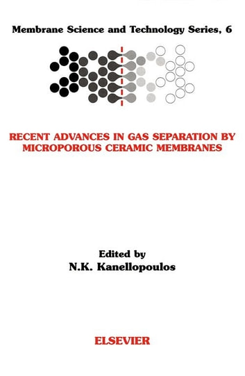 Recent Advances in Gas Separation by Microporous Ceramic Membranes ebook by