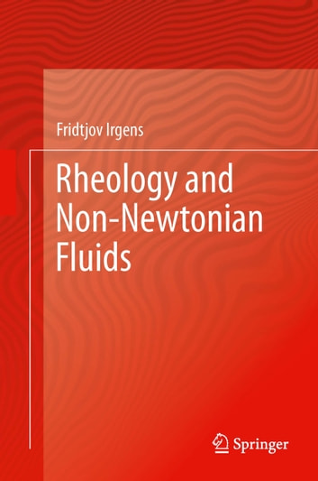 Rheology and Non-Newtonian Fluids ebook by Fridtjov Irgens