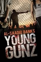 Young Gunz ebook by Al-Saadiq Banks