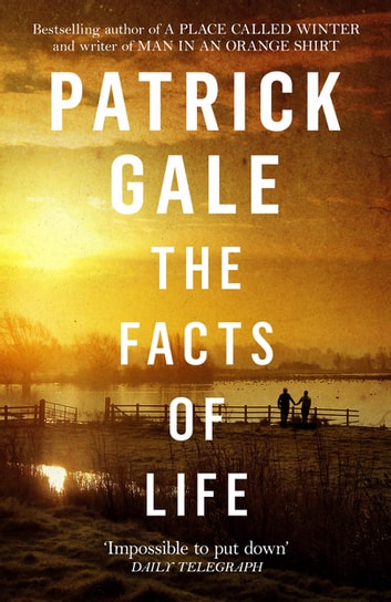 The Facts of Life ebook by Patrick Gale