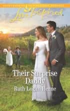 Their Surprise Daddy (Mills & Boon Love Inspired) (Grace Haven, Book 3) eBook by Ruth Logan Herne